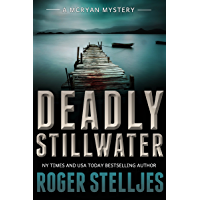 Deadly Stillwater: A compelling crime thriller (Mac McRyan Mystery Series Book)