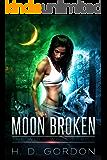 Moon Broken (The Wolf Wars Series Book 2)