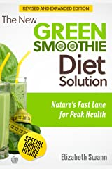 The New Green Smoothie Diet Solution: Nature's Fast Lane for Peak Health (Green Smoothie Guides Book 1) Kindle Edition