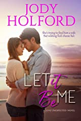 Let It Be Me (Love Unexpected Book 1) Kindle Edition