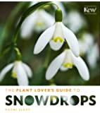 Plant Lovers Guide to Snowdrops (Plant Lover's Guides)