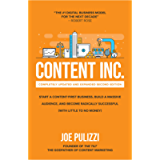 Content Inc., Second Edition: Start a Content-First Business, Build a Massive Audience and Become Radically Successful…