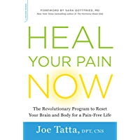 Heal Your Pain Now: The Revolutionary Program to Reset Your Brain and Body for a Pain-Free Life (English Edition)
