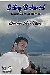 Sailing Backward (Southwest of Homer Book 3) Kindle Edition