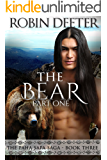 The Bear: The Paha Sapa Saga Book Three, Part One (Sensual Native American Romance)