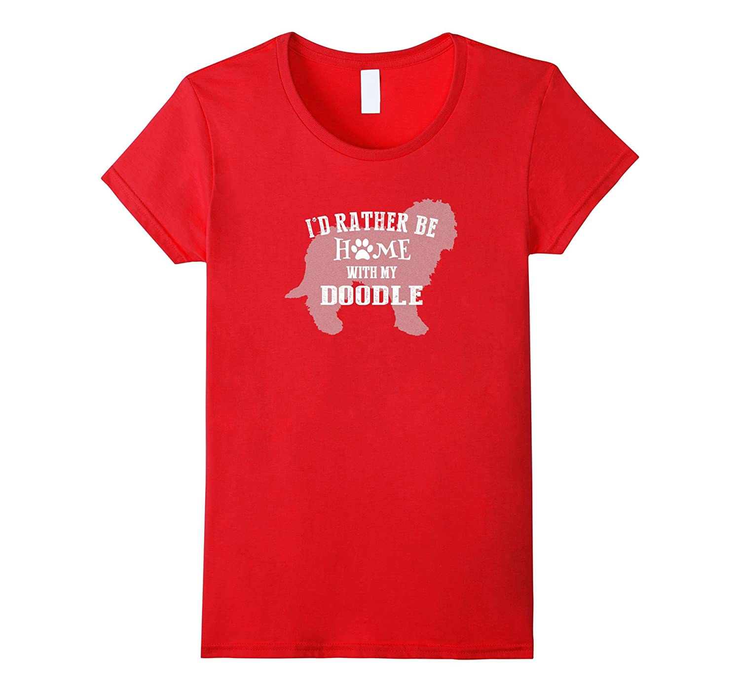 I Would Rather Be Home with My Doodle Best Doodle Dog Shirt