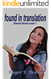 Found in Translation (Altered Hearts Book 1)
