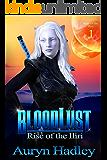 BloodLust (Rise Of The Iliri Book 1)
