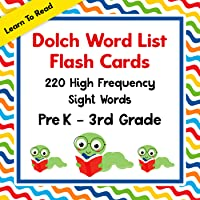 Dolch Word List Flash Cards: 220 High Frequency Sight Words Pre K – 3rd Grade