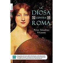 La diosa contra Roma (Novela Historica (roca)) (Spanish Edition) Jul 15, 2010