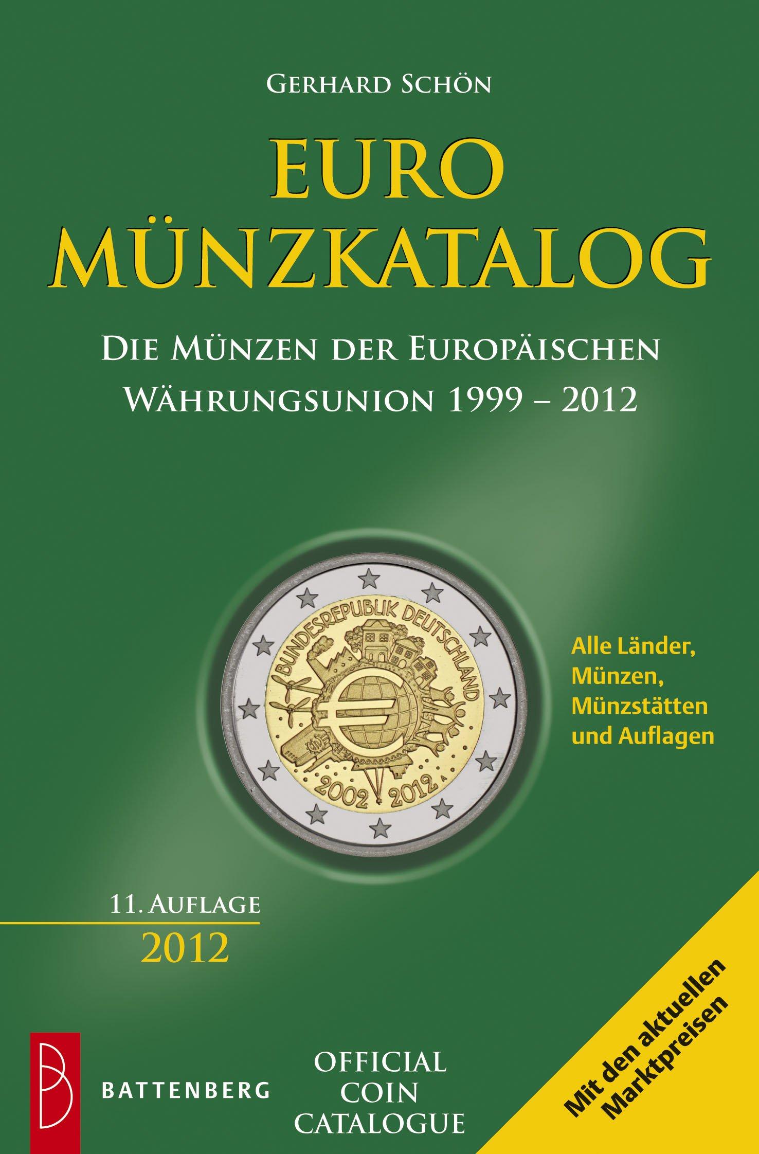 Euro-Münzkatalog: Die Münzen der Europäischen Währungsunion 1999 - 2012
