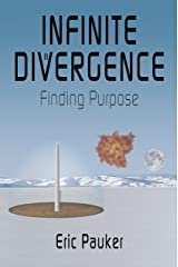 Infinite Divergence: Finding Purpose Kindle Edition