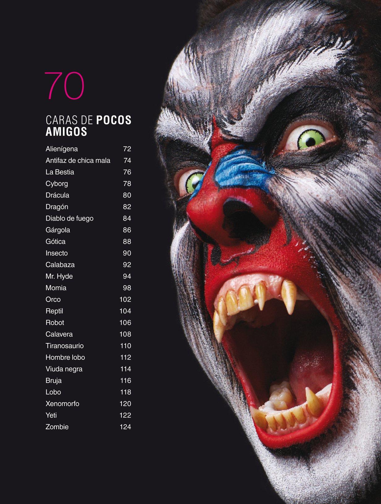 Maquillaje extremo / Extreme Facepainting: 50 caras de amigos y de pocos amigos pintadas paso a paso / 50 Friendly & Fiendish Step-by-Step Demos (Spanish ...
