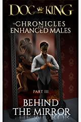 Behind The Mirror (The Chronicles of Enhanced Males Book 3) Kindle Edition