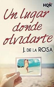 Un lugar donde olvidarte (HQÑ) (Spanish Edition)