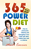 365 Power Diet: How to Overcome Obesity and  Strengthen Your Faith with New Habits that Last a Lifetime