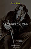Oscar Wilde Collection: The Complete Novels, Short Stories, Plays, Poems, Essays (The Picture of Dorian Gray, Lord Arthur Savile's Crime, The Happy Prince, ... of Being Earnest...) (English Edition)