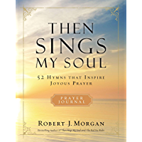 Then Sings My Soul: 52 Hymns that Inspire Joyous Prayer book cover