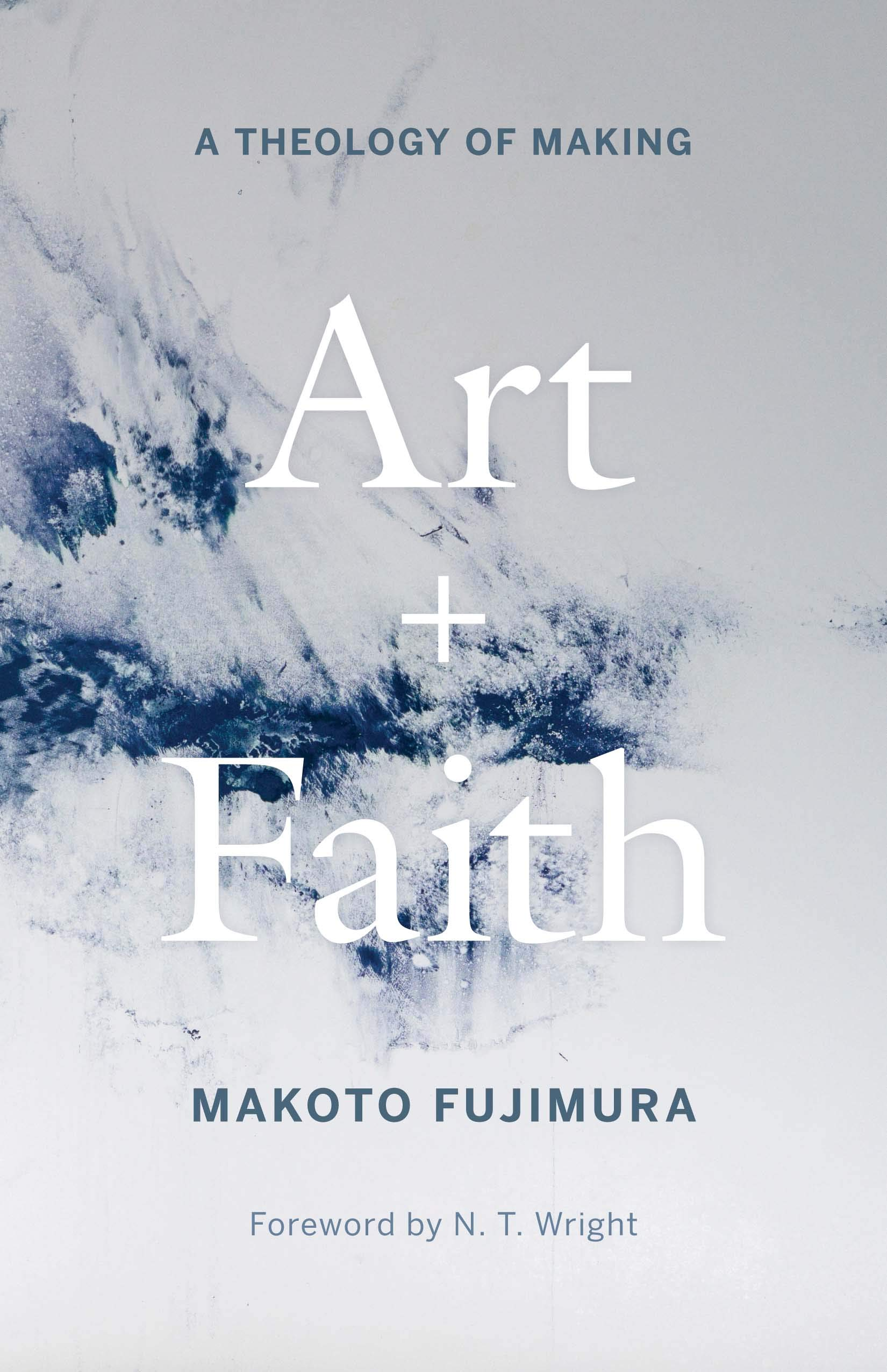 Book Review: 'Art and Faith: A Theology of Making' by Makoto Fujimura