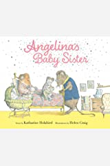 Angelina's Baby Sister (Angelina Ballerina) Kindle Edition