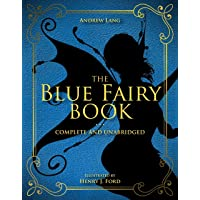 The Blue Fairy Book: Complete and Unabridged (1) (Andrew Lang Fairy Book Series)