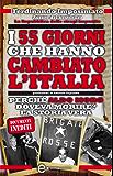 I 55 giorni che hanno cambiato l'Italia (eNewton Saggistica) (Italian Edition)