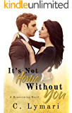 It's Not Home Without You: A second chance romance (Homecoming Book 1)