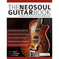 The Neo-Soul Guitar Book: A Complete Guide to Neo-Soul Guitar Style with Mark Lettieri (Play Neo-Soul Guitar)