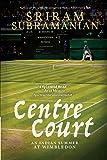 Centre Court: An Indian Summer at Wimbledon
