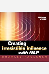 Creating Irresistible Influence with NLP Audible Audiobook