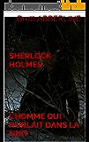 SHERLOCK HOLMES L'homme qui hurlait dans la nuit