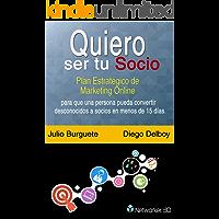 Quiero Ser Tu Socio: Plan Estratégico de Marketing Online para que una persona pueda convertir Desconocidos a Socios en…