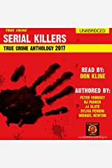 2017 Serial Killers True Crime Anthology: Annual Serial Killers Anthology, Book 4 Audible Audiobook