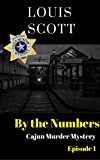 By The Numbers (Cajun Murder Mystery Book 1)