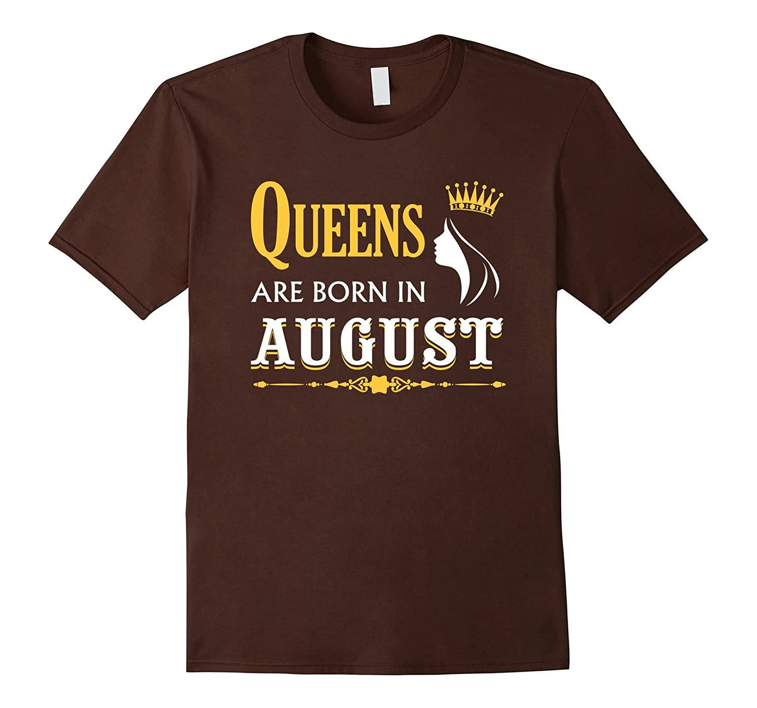 Womens Queens Are Born In August Shirt Birthday Tees Women CD