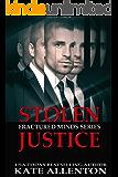 Stolen Justice (Fractured Minds Series Book 4)