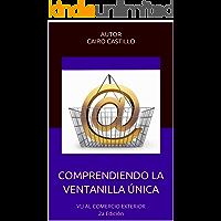 COMPRENDIENDO LA VENTANILLA ÚNICA: VU AL COMERCIO EXTERIOR 2a Edición
