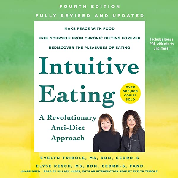 Intuitive Eating, 4th Edition: A Revolutionary Anti-Diet ...