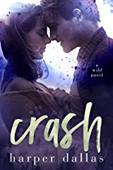 Crash (The Wild Sequence Book 2) Kindle Edition