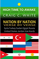 Nation by Nation Verse by Verse: Syria, Turkey, Sudan, Egypt, Russia, United States, Jordan, Iran, Kurds (High Time to Awake Book 5) Kindle Edition