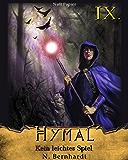 Der Hexer von Hymal, Buch IX: Kein leichtes Spiel: Fantasy Made in Germany