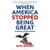 When America Stopped Being Great: A History of the Present (English Edition)