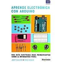 Aprende electrónica con Arduino: UNA GUÍA ILUSTRADA PARA