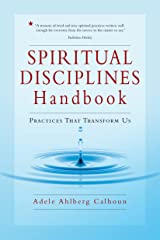 Spiritual Disciplines Handbook: Practices That Transform Us (Transforming Resources) Kindle Edition