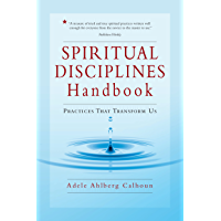 Spiritual Disciplines Handbook: Practices That Transform Us (Transforming Resources)