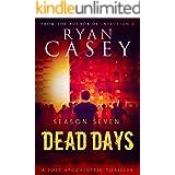 Dead Days: Season Seven (Dead Days Zombie Apocalypse Series Book 7)
