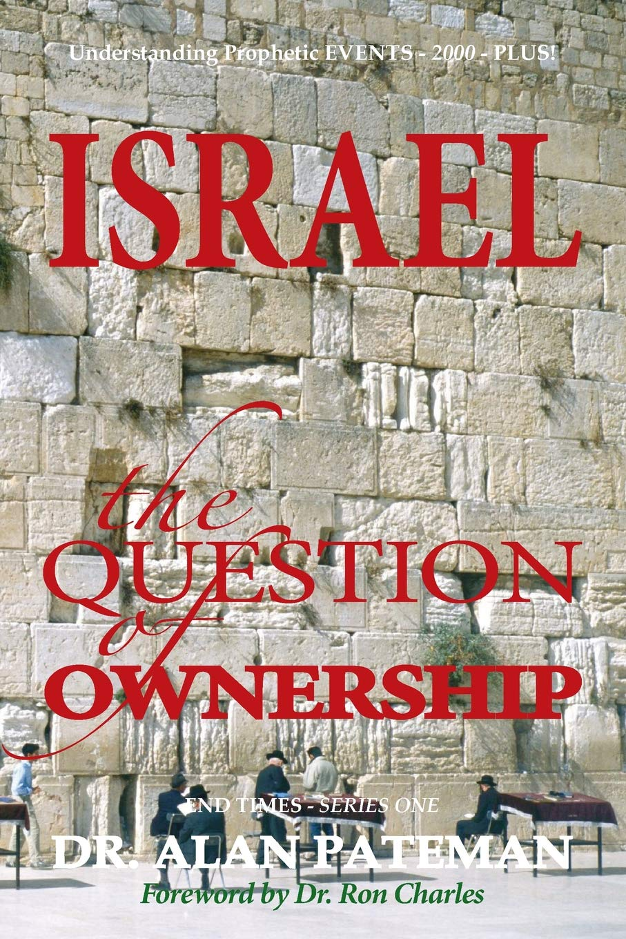 Download Israel, the Question of Ownership, Understanding Prophetic EVENTS-2000-PLUS! (End Times) (Volume 1) pdf epub
