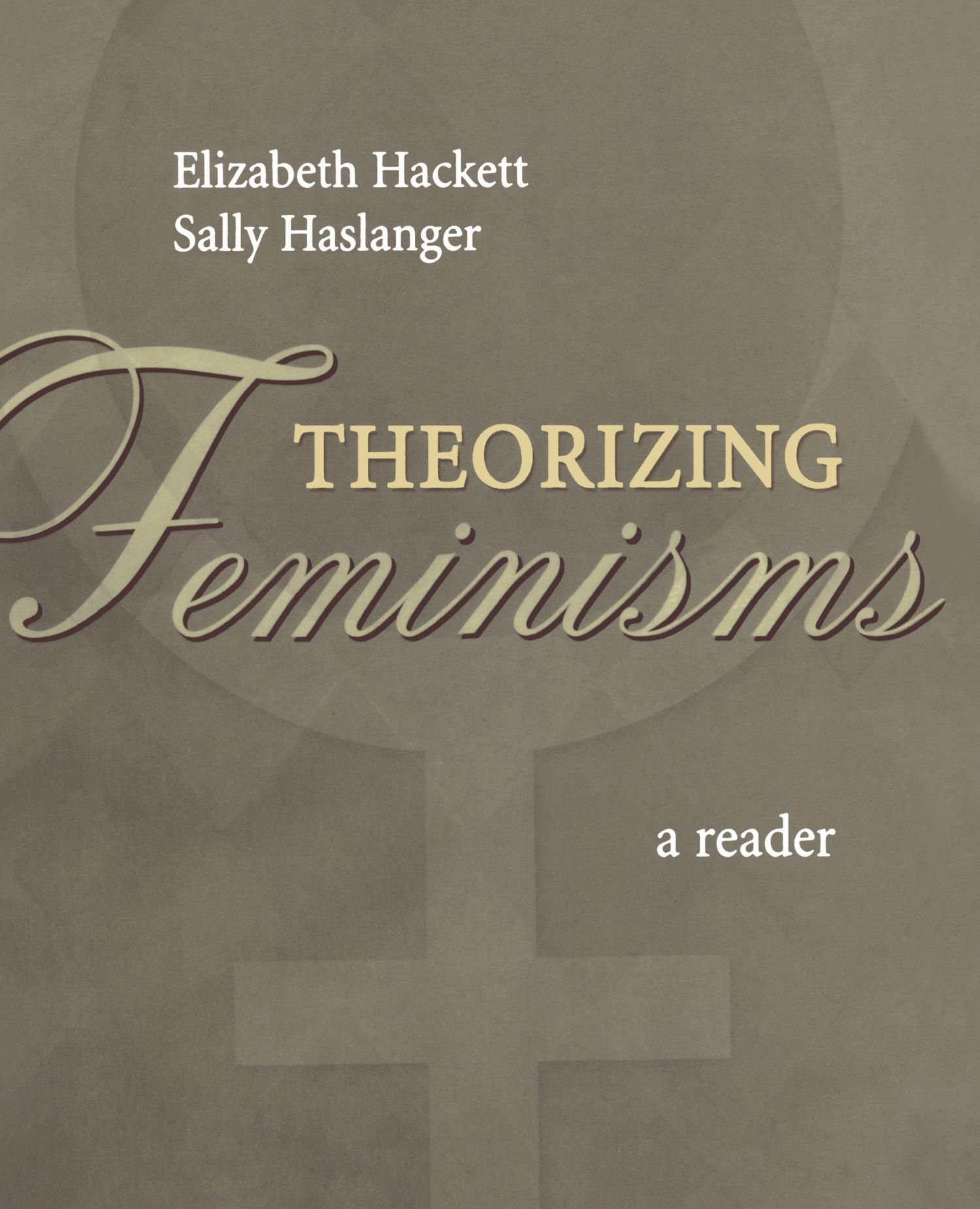 Theorizing Feminisms: A Reader