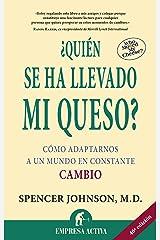 ¿Quién se ha llevado mi queso?: Cómo adaptarnos en un mundo en constante cambio (Narrativa empresarial) (Spanish Edition) Kindle Edition