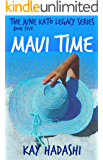 Maui Time: A Private Adventure Filled with Secrets (The June Kato Legacy Series Book 5)